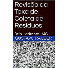 Revisão da Taxa de Coleta de Resíduos: Belo Horizonte - MG (Portuguese Edition)