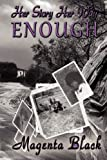 Her Story Her Way ~ Enough, Magenta Black, 0985829931