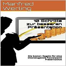 10 Schritte zur besseren Präsentation: Die besten Regeln für eine überzeugende Powerpoint Präsentation Audiobook by Manfred Werling Narrated by Gitta Werling