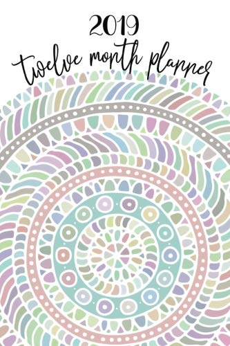 2019: 12 Month Planner: Weekly And Monthly: Calendar + Schedule Organizer and Journal Notebook with Mood Tracker + Personal Goals for each Month; ... Coloring (Cool Coloring Book Life Planners)