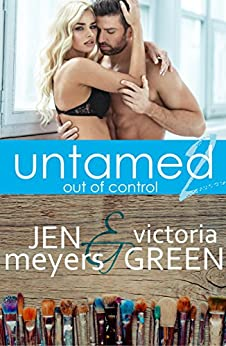 Untamed 2: Out of Control by [Meyers, Jen, Green, Victoria]