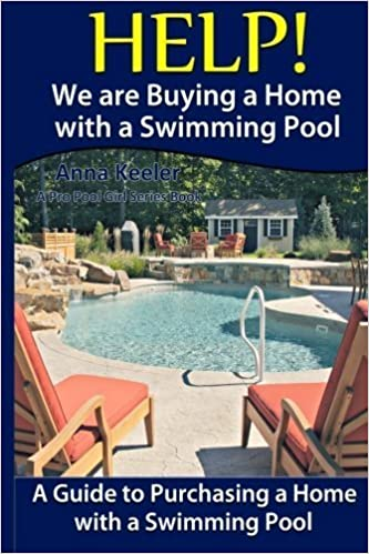 Book Help! We are Buying a Home with a Swimming Pool:: A Guide to Purchasing a Home With a Swimming Pool (Swimming Pool Ownership and Care) by Pro Pool Girl (2013-04-06)
