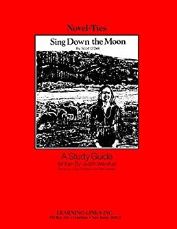 sing down the moon novel ties study guide scott o dell rh amazon com Sing Down the Moon Story Book Sing Down the Moon
