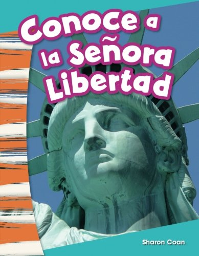 Conoce a la Señora Libertad (Meet Lady Liberty) (Social Studies Readers : Content and Literacy) (Spanish Edition)