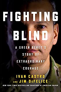 Book Cover: Fighting Blind: A Green Beret's Story of Extraordinary Courage