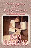 The Legacy of a Baby Boomer, Ron Diamond, 144894077X