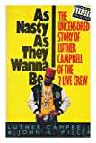 As Nasty As They Wanna Be, Luther Campbell and John R. Miller, 0942637437