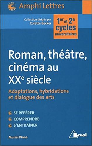 Livre gratuits en ligne Roman, théâtre, cinéma au XXe siècle pdf