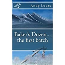 Baker's Dozen...the first batch (Volume 1)