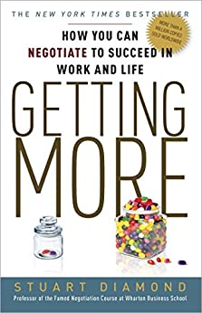 Getting More: How You Can Negotiate to Succeed in Work and Life by [Diamond, Stuart]