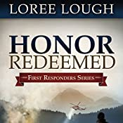 Honor Redeemed: First Responders Series #2 | Loree Lough