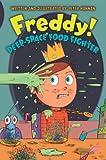 Freddy! Deep-Space Food Fighter, Peter Hannan, 0061284688