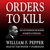 Orders to Kill: The Truth Behind the Murder of Martin Luther King; Library Edition: Includes PDF Disc