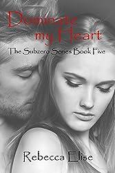 Dominate my Heart (The Subzero Series Book 5)