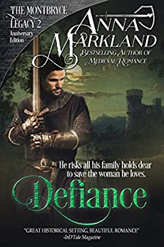 Defiance (The Montbryce Legacy Anniversary Edition Book 2) by [Markland, Anna]