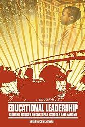 Educational Leadership: Building Bridges Among Ideas, Schools, and Nations (Educational Leadership for Social Justice)
