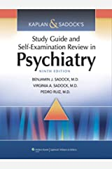 Kaplan & Sadock's Study Guide and Self-Examination Review in Psychiatry (STUDY GUIDE/SELF EXAM REV/ SYNOPSIS OF PSYCHIATRY (KAPLANS)) Kindle Edition