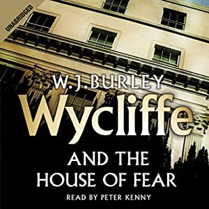 Wycliffe and the House of Fear Audiobook