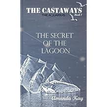 The Secret of the Lagoon (The Castaways)