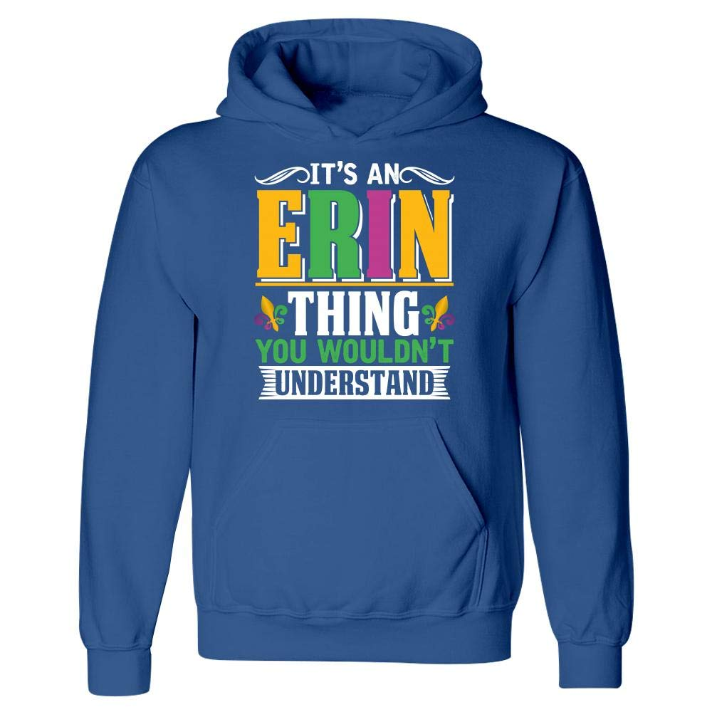 Its an Erin Thing You Wouldnt Understand Mardi Gras Gift Hoodie