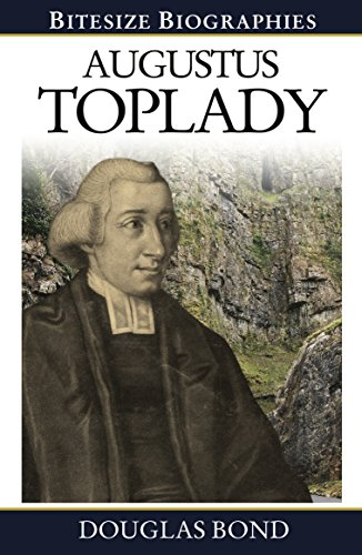 Augustus Toplady (Bitesize Biographies Book 4)