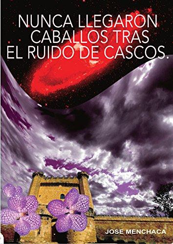 NUNCA LLEGARON CABALLOS TRAS EL RUIDO DE CASCOS (Spanish Edition) by [ARALUCE,
