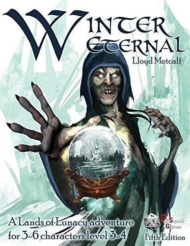 Winter Eternal -5e: A 5e Adventure Module for Lands of Lunacy