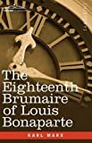 The Eighteenth Brumaire of Louis Bonaparte, Karl Marx, 1605203599