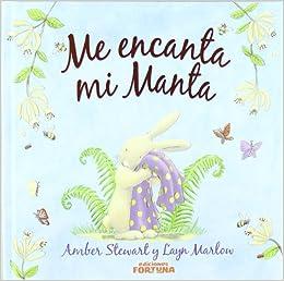 Me Encanta Mi Manta (Infantil): Amazon.es: Amber Stewart, Layn Marlow, Juan Antonio Torres García: Libros