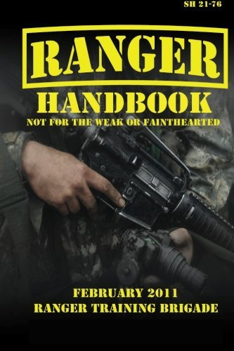 U.S. Army Ranger Handbook SH21-76, Revised FEBRUARY 2011 by Ranger Training Brigade - Mall Pentagon Shopping