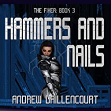 Hammers and Nails: The Fixer, Book 3 Audiobook by Andrew Vaillencourt Narrated by Jay Ben Markson