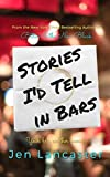 img - for Stories I'd Tell in Bars book / textbook / text book