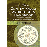 The Contemporary Astrologer's Handbook: An In-depth Guide to Interpreting Your Horoscope (Astrology Now) (English…