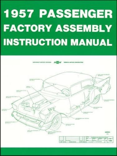 1957 Chevrolet Chevy Passenger Car Factory Assembly Instruction Manual