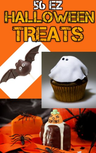 56 EZ Halloween Treats - Halloween Recipes for Easy Mini-Cakes, Cupcakes, Halloween Cookies, Candy and Cake Pops -