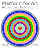 Platform for Art: Art on the Underground