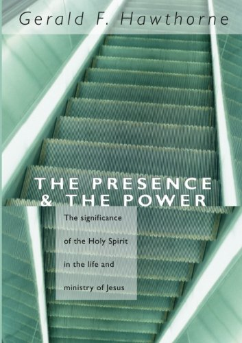 The Presence and The Power: the Significance of the Holy Spirit in the Life and Ministry of Jesus