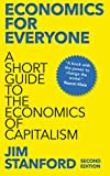 Economics for Everyone - 2nd Edition : A Short Guide to the Economics of Capitalism, Stanford, Jim, 0745335780