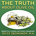 The Truth About Olive Oil: Benefits - Curing Methods - Remedies | Joyce Zborower M.A.