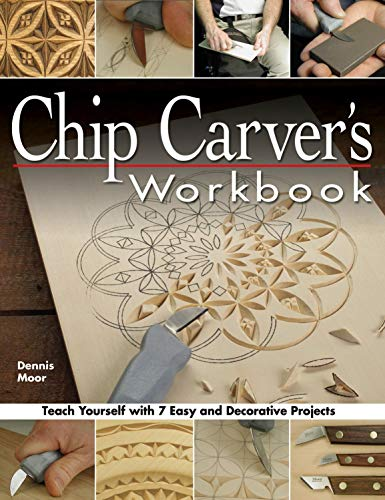 Chip Carver's Workbook: Teach Yourself with 7 Easy & Decorative Projects (Fox Chapel Publishing) Learn Step-by-Step: Tools, Techniques, Lettering, & Finishing for Beginners, with How-To Photos (Carving Patterns Chip)