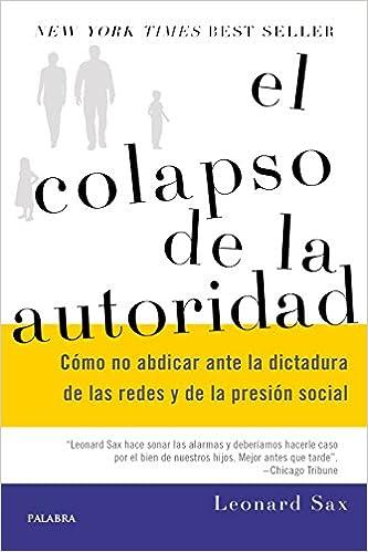 COLAPSO DE LA AUTORIDAD: SAX LEONARD: 9788490615348: Amazon ...