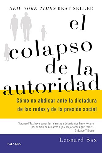El colapso de la autoridad (Educación y Familia) (Spanish Edition)