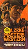 3s are Wild, Zeke masters, 0671834266