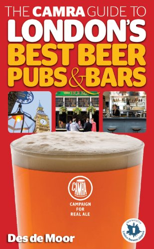 The CAMRA Guide to London's Best Beer, Pubs & Bars (Best Beer In London)