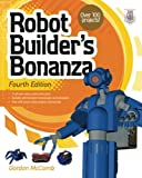 Robot Builder's Bonanza, 4th Edition by Gordon McComb Picture