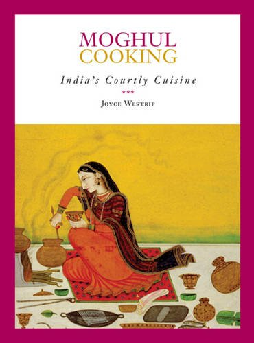 Download Moghul Cooking: India's Courtly Cuisine pdf