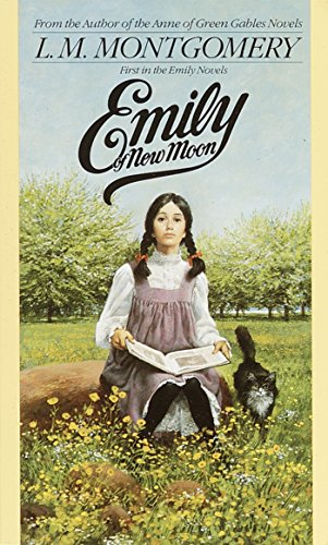 Emily of New Moon (The Emily Books, Book 1)