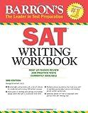Barron's SAT Writing Workbook, 3rd Edition (Barron's Writing Workbook for the New Sat)