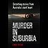 Murder in Suburbia: Disturbing Stories from Australia's Dark Heart