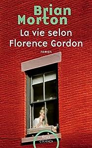 vignette de 'La Vie selon Florence Gordon (Brian MORTON)'